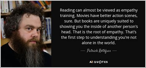 Patrick Rothfuss quote: Reading can almost be viewed as