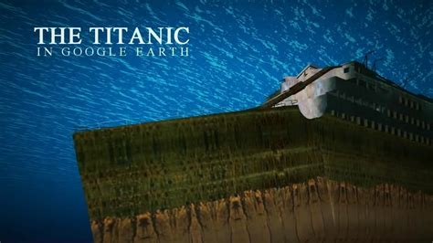 The Titanic in 3D - Underwater in Google Earth - YouTube