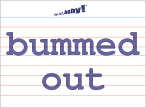 "What does ""bummed out"" mean? 
