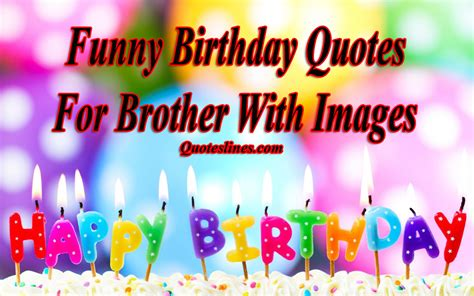 Funny Birthday Quotes For Brothers With Images